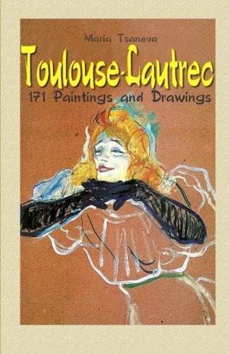 Toulouse-Lautrec: 171 Paintings and Drawings