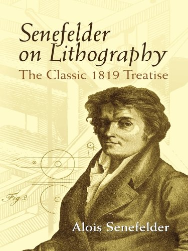 Senefelder on Lithography: The Classic 1819 Treatise (Dover Art Instruction)...